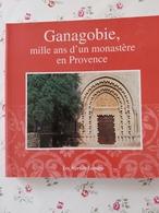 Ganagobie Mille Ans D'un Monastère En Provence Alpes De Hautes Provences PACA - Provence - Alpes-du-Sud