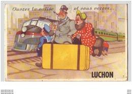 Ouvrez La Valise Et Vous Verrez LUCHON (carte à Système) - Luchon