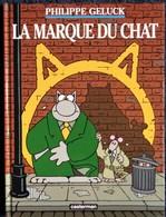 Philippe Geluck - La Marque Du  CHAT - Casterman - ( EO 2007 ) . - Geluck