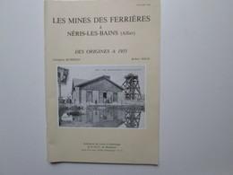 Les Mines Des Férriéres A Neris-les-bains - Bourbonnais