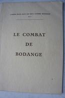 Livre Le Combat De BODANGE Mai 1940 Ardenne Chasseurs Ardennais Luxembourg Guerre Belgische Leger Militaria - Boeken, Tijdschriften, Stripverhalen
