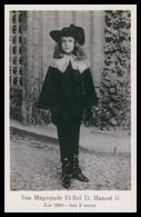 PORTUGAL - MONARQUIA - Sua Magestade El-Rei D. Manoel II.Em 1899 - Aos 9 Annos.  Carte Postale - Autres