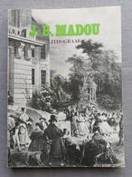 Koninklijke Bibliotheek Van Belgie; J.-B. Madou, Lithograaf; Catalogus Tentoonstelling 1977. - Geschiedenis