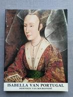 Koninklijke Bibliotheek Van Belgie; Isabella Van Portugal, Hertogin Van Bourgondie; Catalogus Tentoonstelling 1991 - Geschiedenis