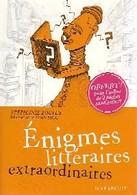 Enigmes Littéraires Extraordinaires De Stéphanie Bouvet (2009) - Cultuur
