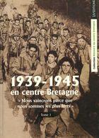 1935-1945 En Centre Bretagne Tome I De Mémoire Du Faouet Co (2004) - War 1939-45