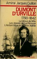 Amiral Dumont D'Urville (1780-1842) De Jacques Guillon (1986) - Histoire