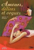 Amours, Délices Et Orgues De Anne-Marie Pol (2005) - Libri, Riviste, Fumetti