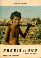 Arabie Du Sud. Pays Du Vide De François Balsan (1957) - Aardrijkskunde