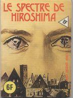 LE SPECTRE D HIROSHIMA - Livres, BD, Revues