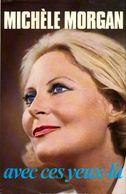 Avec Ces Yeux-là De Michèle Morgan (1977) - Biografía