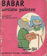 Babar Artiste-peintre De Laurent De Brunhoff (1973) - Bücher, Zeitschriften, Comics