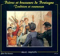 Bières Et Brasseurs De Bretagne N°34 : Tradition Et Renouveau De Yann Ber Kemener (1994) - Gastronomie
