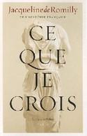 Ce Que Je Crois De Jacqueline De Romilly (2012) - Unclassified