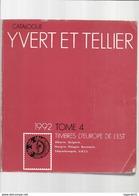 Catalogue Cotation Yvert Et TELLIER 1992 Tome 4 EUROPE DE L'EST - Cataloghi