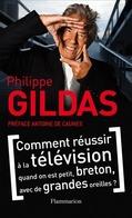Comment Réussir La Télévision Quand On Est Petit, Breton... De Philippe Gildas (2010) - Cine / Televisión