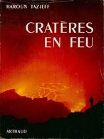Cratères En Feu De Haroun Tazieff (1951) - Sciences