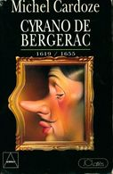Cyrano De Bergerac. Libertin Libertaire De Michel Cardoze (1994) - Livres, BD, Revues