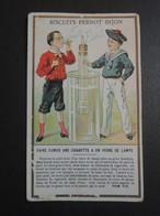 CHROMO  Biscuits Pernot à Dijon. Minot.  TOM TITT. Magie. Faire Fumer Une Cigarette à Un Verre De Lampe à Pétrole - Documentos Antiguos