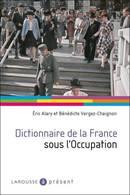 Dictionnaire De La France Sous L'Occupation De Eric Alary (2011) - Weltkrieg 1939-45