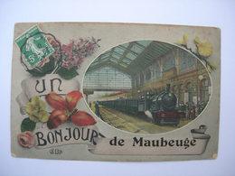 CPA Maubeuge. Un Bonjour De Maubeuge...Gare Avec Locomotive - Maubeuge