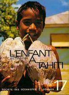 Dossiers Tahitiens N°17 : L'enfant à Tahiti De C. Weinmann (0) - Toerisme