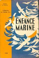 Enfance Marine De Marie Le Franc (1959) - Books, Magazines, Comics
