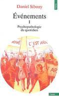 Evènements Tome I : Psychopathologie Du Quotidien De Daniel Sibony (1995) - Books, Magazines, Comics