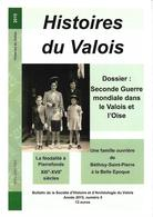 Histoires Du Valois 2015 N°5, Seconde Guerre Mondiale Dans Le Valois, Féodalité à Pierrefonds, Béthisy Saint Pierre, ... - Geschiedenis