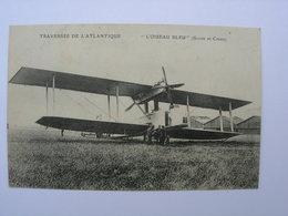CPA Aviation. Traversée De L'Atlantique. L'oiseau Bleu - 1919-1938: Interbellum