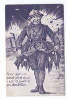 Pour Sur On Peut Dire Que C'est La Guerre En Dentelle  (SID, Humour, Tenue, Soldat) - Guerre 1914-18