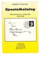 Spezialkatalog  : Notmassnahnemen In OSTERREICH 1945-1948 112p 1994 - Littérature