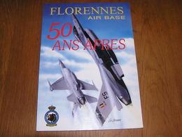 FLORENNES AIR BASE 50 Ans Après Aviation Militaire 2 Wing Tac F-16 Mirage F84 Histoire Avion Escadrille 1 ère 2 ème 350 - Belgium