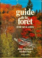 Guide De La Forêt Et De Ses à-côtés De Julie Montagnard (1981) - Natuur