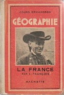 Géographie : La France De Louis Demangeon (1938) - Geographie