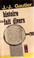 Histoire D'un Fait Divers De Jean-Jacques Gautier (1967) - Books, Magazines, Comics