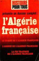 Histoire Pour Tous Hors Série :L'algérie Française De Collectif (1976) - Geschichte