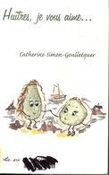 Huîtres Je Vous Aime De Catherine Simon-Goulletquer (2006) - Gastronomie