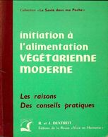 Initiation à L'alimentation Végétarienne Moderne De Jeannette Dextreit (1967) - Santé