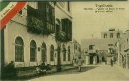 LIBYA / LIBIA - TRIPOLI - PALAZZO BANCO DI ROMA - ITALIAN FLAG - 5 OTT. 1911 ( BEGIN  OF WAR ITALY / TURKEY) (BG6160) - Libye
