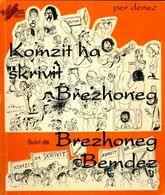 Komzit Ha Skrivit Brezhoneg. Ecrive Et Parlez Breton De Per Denez (1993) - Wörterbücher