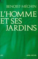 L'homme Et Ses Jardins Ou Les Métamorphoses Du Paradis Terrestre De Jacques Benoist-Méchin (1976) - Garden