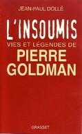 L'insoumis. Vie Et Légende De Pierre Goldman De Jean-Paul Dollé (1997) - Biographie