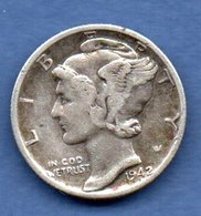 USA  -  1 Dime 1942   -  Km # 140  -  état  TB+ - 1916-1945: Mercury (Mercurio)