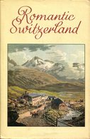 Romantic Switzerland - Mirrored In The Literature And Graphic Art Of The 18th And 19th Centuries - Reiseführer