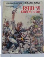 BD - BARBE ROUGE -  RAID SUR LA CORNE D' OR édition Originale - Barbe-Rouge