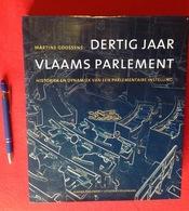 DERTIG JAAR VLAAMS PARLEMENT 1971-2001 Historiek & Dynamiek 384blz ©2002 POLITIEK VLAANDEREN Geschiedenis Heemkunde Z636 - Histoire