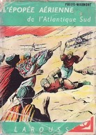 L'épopée Aérienne De L'Atlantique Sud De Aleth Paluel-Marmont (1955) - Zonder Classificatie