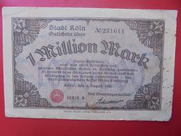 KÖLN 1 MILLION MARK 1923 CIRCULER (B.9) - [ 3] 1918-1933 : Repubblica  Di Weimar