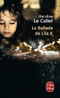 La Ballade De Lila K De Blandine Le Callet (2012) - Livres, BD, Revues